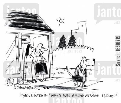 listings cartoon humor: 'He's listed in 'Who's Who Among Working Breeds'.'