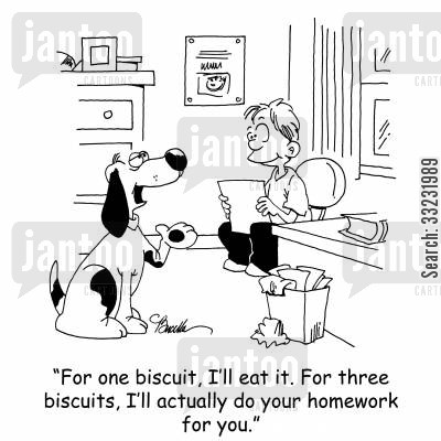 dog biscuit cartoon humor: 'For one biscuit, I'll eat it. For three biscuits, I'll actually do your homework for you.'