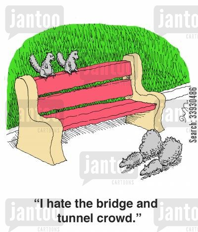 park benches cartoon humor: 'I hate the bridge and tunnel crowd.'