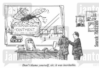 manufacturers cartoon humor: 'Don't blame yourself, sir; it was inevitable.'