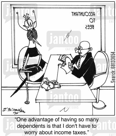 queen bees cartoon humor: 'One advantage of having so many dependents is that I don't have to worry about income taxes.'