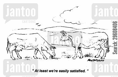 satisfied cartoon humor: 'At least we're easily satisfied.'