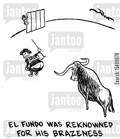 reputations cartoon humor: El Fundo was renowned for his brazenness