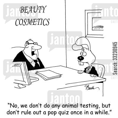 peta cartoon humor: 'No, we don't do any animal testing, but don't rule out a pop quiz once in a while.'