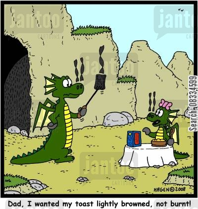 dragon cartoon humor: 'Dad, I wanted my toast lightly browned, not burnt!'