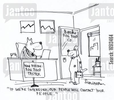 food testers cartoon humor: 'If we're interested, our people will contact your people.'