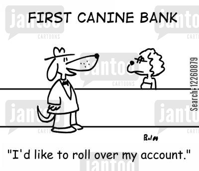 rolling over accounts cartoon humor: 'I'd like to roll over my account.'