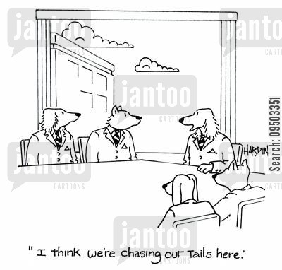 round in circles cartoon humor: 'I think we're chasing our tails here.'