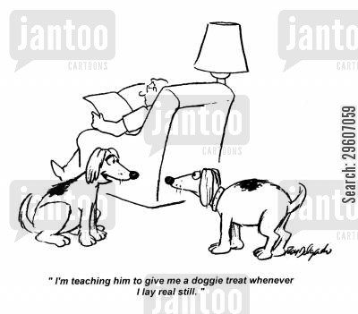 doggie treats cartoon humor: 'I'm teaching him to give me a doggie treat whenever I lay real still.'