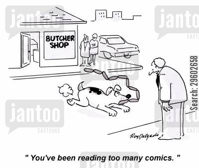 stereotypes cartoon humor: 'You've been reading too many comics.'