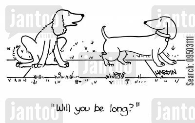timing cartoon humor: 'Will you be long?'
