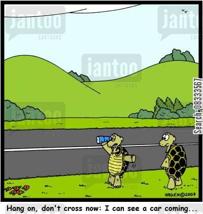 road cartoon humor: 'Hang on, don't cross now: I can see a car coming...'