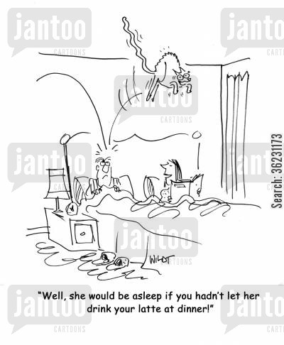 insomiac cartoon humor: Well, she would be asleep if you hadn't let her drink your latte at dinner!