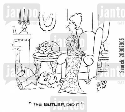 breakages cartoon humor: 'The butler did it.'