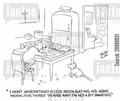 smarter cartoon humor: 'I don't understand it! I've been eating his homework for three years and I'm not a bit smarter.'