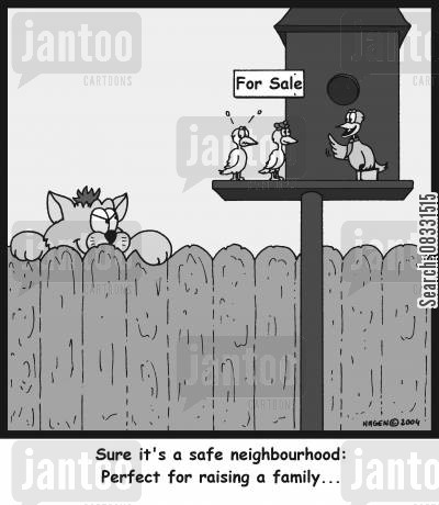 real-estate agents cartoon humor: 'Sure it's a safe neighbourhood: Perfect for raising a family...'
