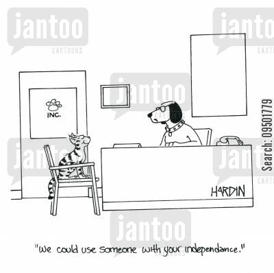 dependency cartoon humor: 'We could use someone with your independence.'