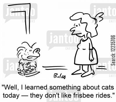 cat attacks cartoon humor: 'Well, I learned something about cats today -- they don't like frisbee rides.'