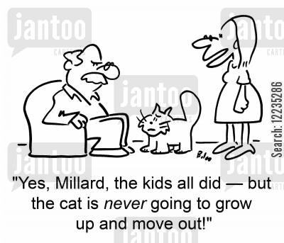 empty nests cartoon humor: 'Yes, Millard, the kids all did -- but the cat is never going to grow up and move out!'