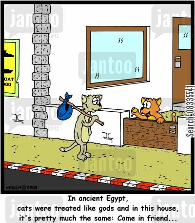 animal sanctuary cartoon humor: 'In ancient Egypt, cats were treated like gods and in this house, it's pretty much the same: Come in friend...'