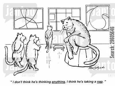 cat nap cartoon humor: 'I don't think he's thinking of anything, I think he's taking a nap.'