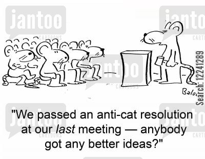 mice and cats cartoon humor: 'We passed an anti-cat resolution at our last meeting -- anybody got any better ideas?'