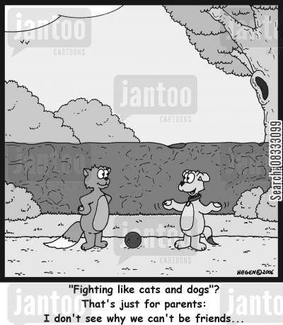 fighting like cats and dogs cartoon humor: ''Fighthing like cats and dogs'? That's just for parents: I don't see why we can't be friends...'