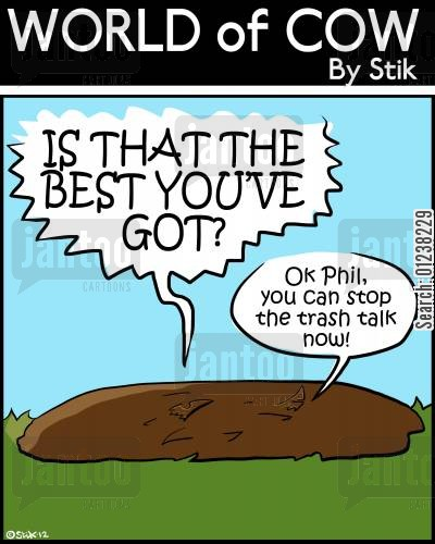 trash talk cartoon humor: 'Ok Phil, you can stop the trash talk now!'