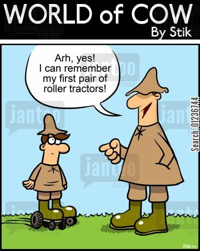 roller blade cartoon humor: 'Arh,yes! I can remember my first pair of roller tractors!'