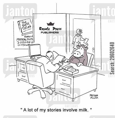 publishers cartoon humor: 'A lot of my stories involve milk.'