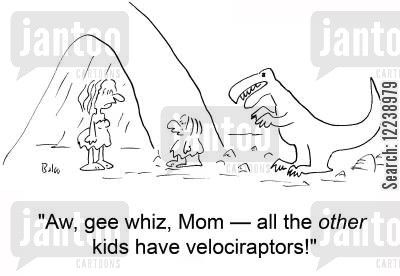 raptors cartoon humor: 'Ã…w, gee whiz, Mom -- all the other kids have velociraptors!'