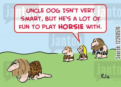 playing horsie cartoon humor: 'Uncle Oog isn't very smart, but he's a lot of fun to play horsie with.'