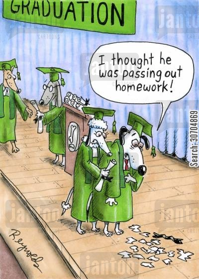 dog graduating cartoon humor: 'I thought he was passing out homework!'