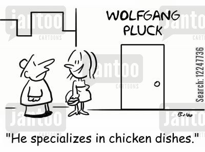 plucking chickens cartoon humor: 'He specializes in chicken dishes.'