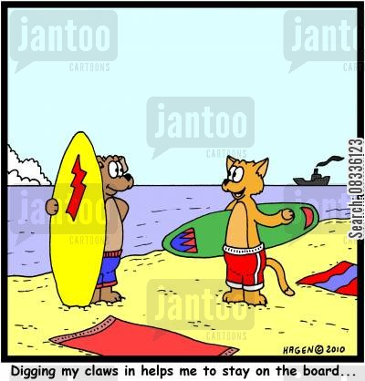boarding cartoon humor: 'Digging my claws in helps me to stay on the board...'