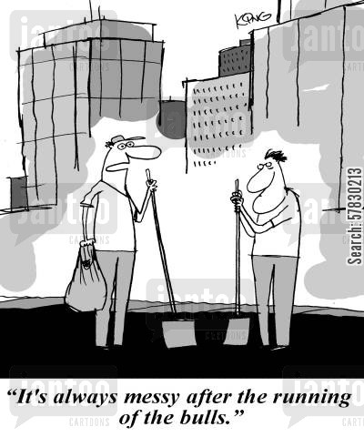 clear up cartoon humor: 'It's always messy after the running of the bulls.'