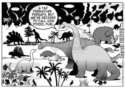 fossil fuel cartoon humor: 'A tad premature, perhaps, but we've decided to call him Fossil Fuel.'