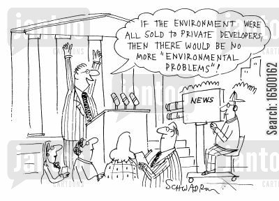 similar cartoon humor: If the environment were all sold to private developers...