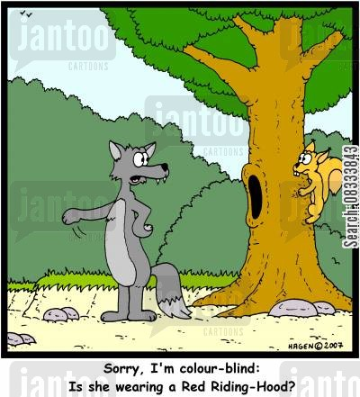 colour blind cartoon humor: 'Sorry, I'm colour-blind: Is she wearing a Red Riding-Hood?'