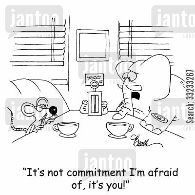 committing cartoon humor: 'It's not commitment I'm afraid of, it's you!'