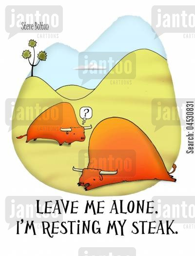 slaughterhouse cartoon humor: 'Leave me alone. I'm resting my steak.'