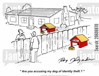 copied cartoon humor: 'Are you accusing my dog of identity theft?'
