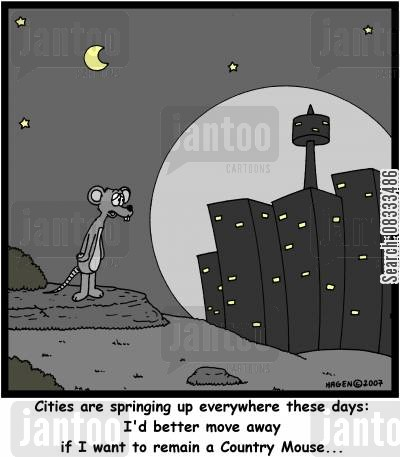 move away cartoon humor: 'Cities are springing up everywhere these days: I'd better move away if I want to remain a Country Mouse...'