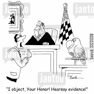 defendant cartoon humor: 'I object, Your Honor! Hearsay evidence!'