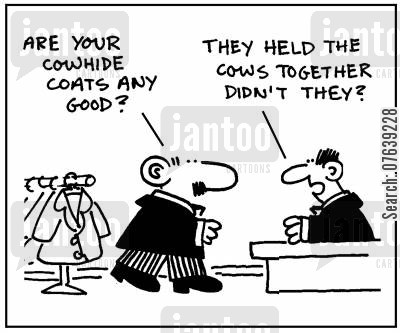 cowhide coats cartoon humor: 'Are your cowhide coats any good?' - 'They held the cows together, didn't they?'