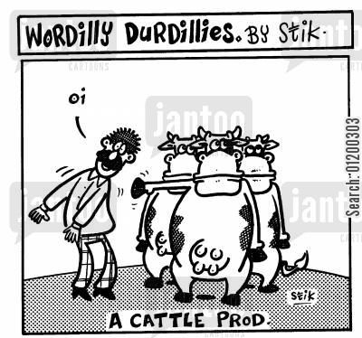 prod cartoon humor: Wordilly Durdillies - A cattle prod