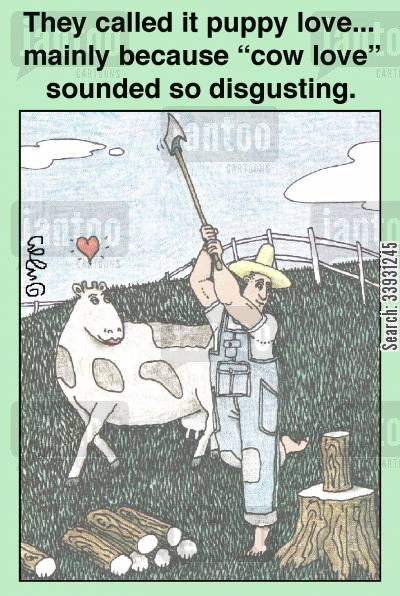 chopping wood cartoon humor: They called it puppy love... mainly because 'cow love' sounded so disgusting.