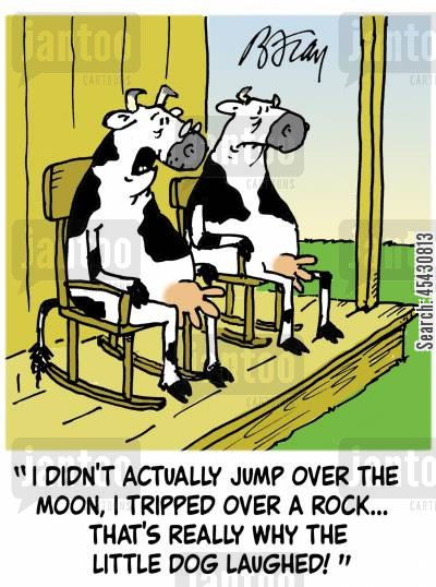 tripped cartoon humor: 'I didn't actually jump over the moon...I tripped over a rock...that's really why the little dog laughed!'