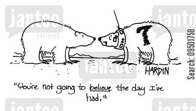 high jinx cartoon humor: 'You're not going to believe the day I've had.'