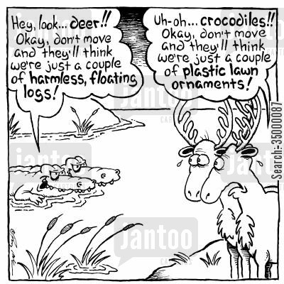 plastic lawn ornament cartoon humor: Hey look...deer!!Okay,don't move and they'll think we're just a couple of harmless,floating logs!Uh-oh...crocodiles!!Okay,don�t move and they'll think we're just a couple of plastic lawn ornaments!